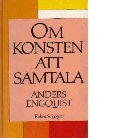 Om konsten att samtala :  en bok för människor i kontaktyrken - Engquist, Anders