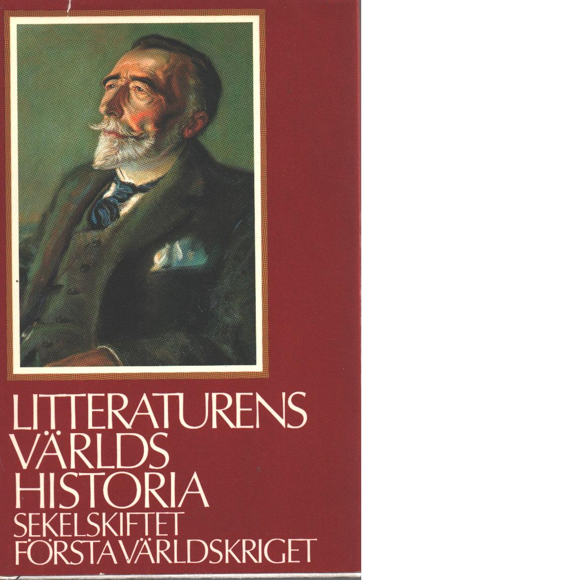 Litteraturens världshistoria [Bd 10] Sekelskiftet. Första världskriget - Red.