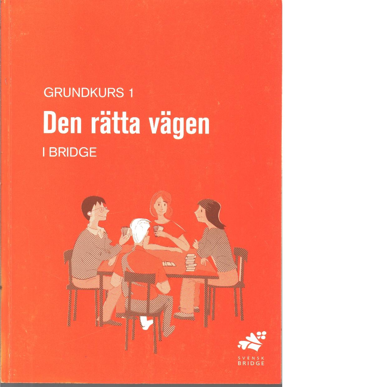Grundkurs. 1, Den rätta vägen : elevhäfte - Petersson, Göran