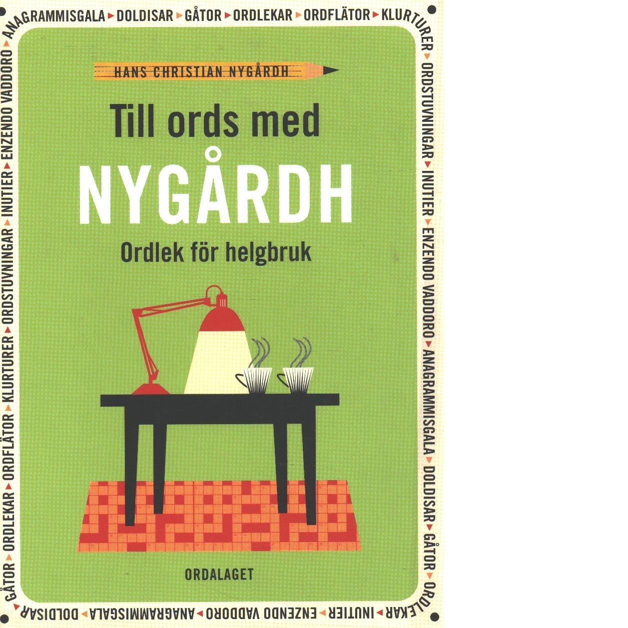 Till ords med Nygårdh : ordlek för helgbruk - Nygårdh, Hans Christian