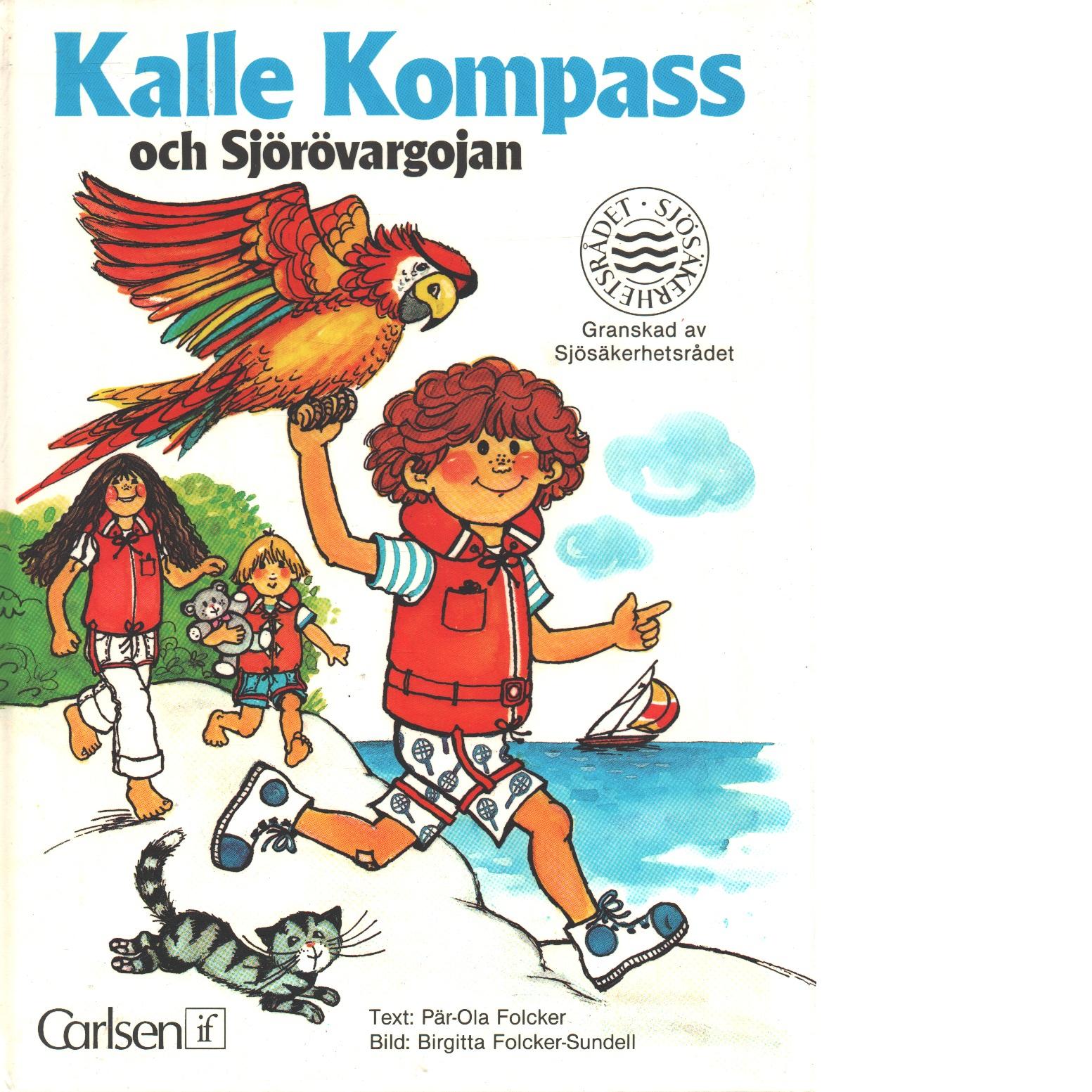 Kalle Kompass och Sjörövargojan - Folcker, Pär-Ola och Folcker-Sundell, Birgitta,