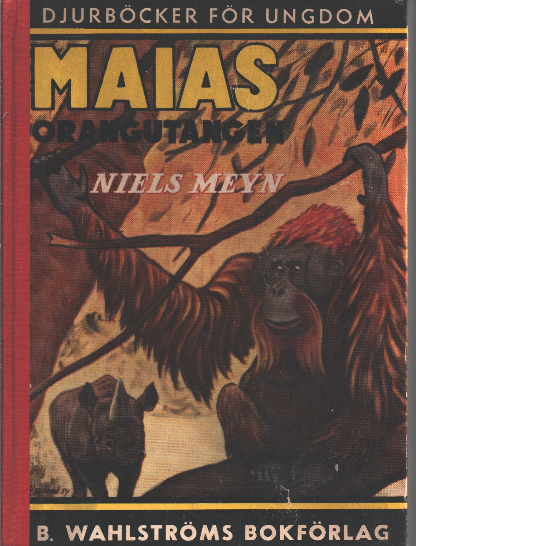 Maias, orangutangen : berättelse för ungdom om en människoapa - Meyn, Niels