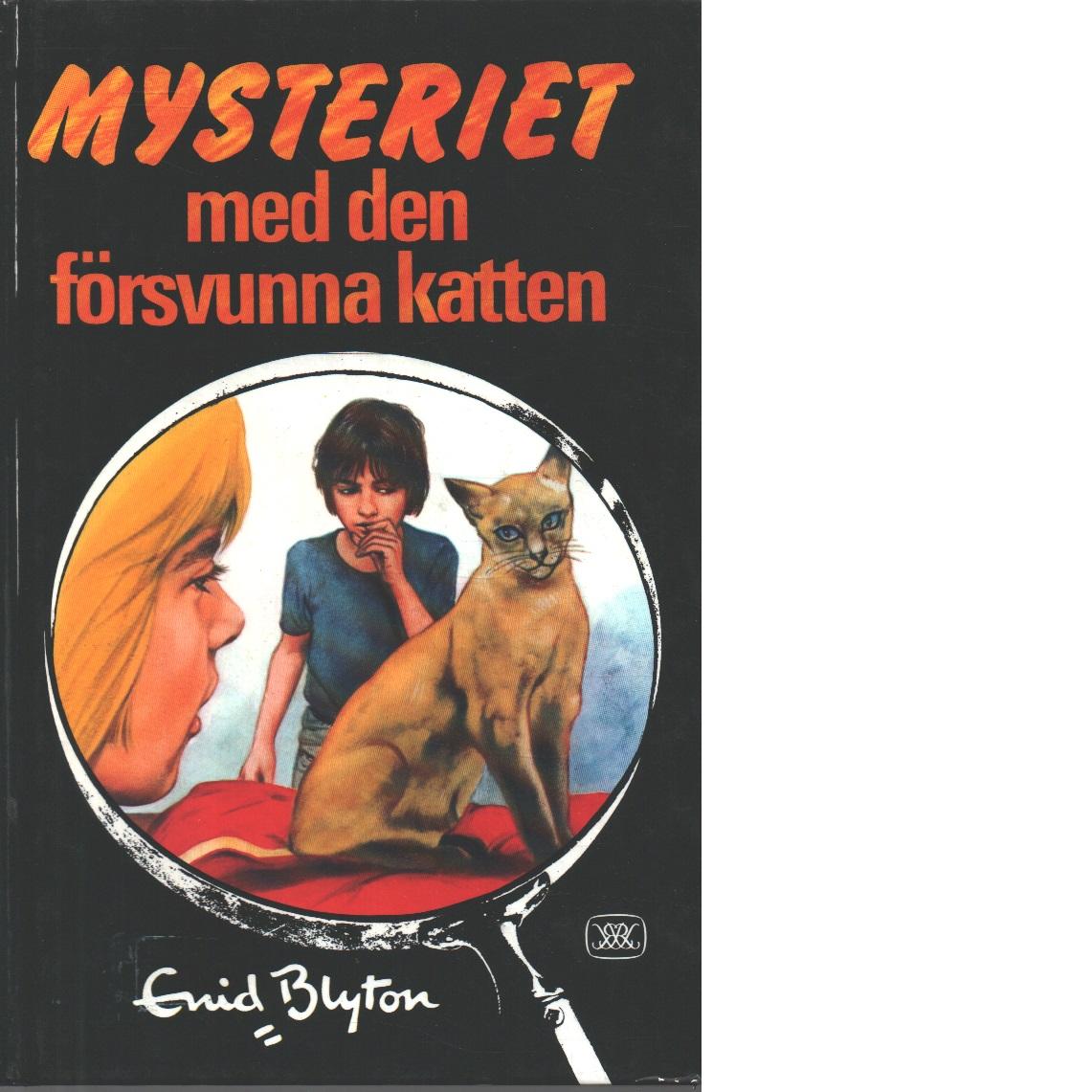Mysteriet med den försvunna katten - Blyton, Enid