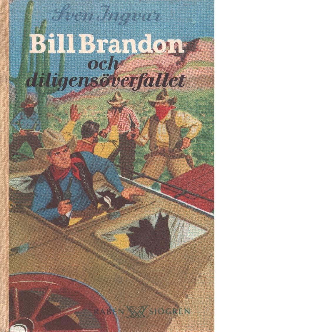 Bill Brandon och diligensöverfallet - Ingvar, Sven