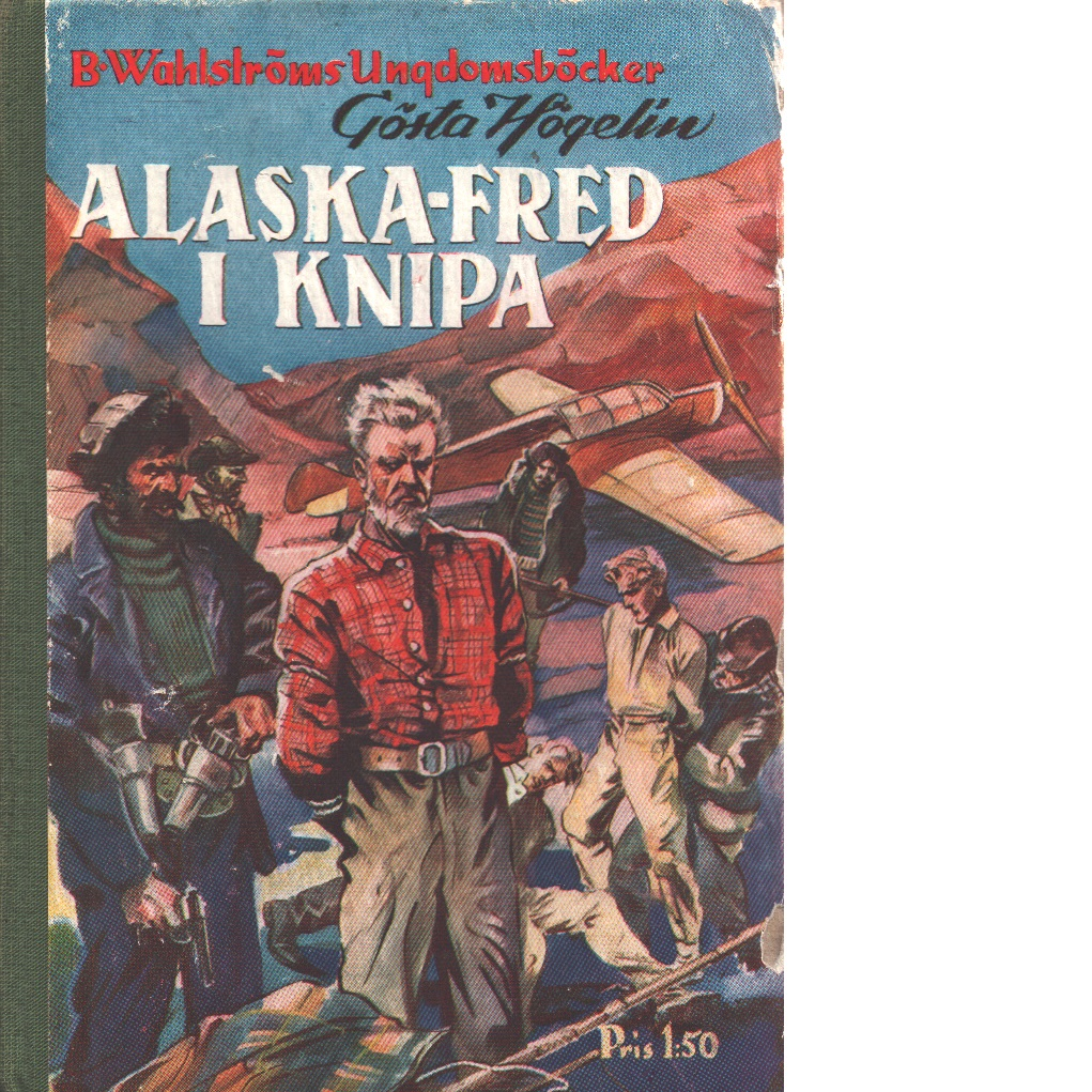 Alaska-Fred i knipa - Högelin, Gösta
