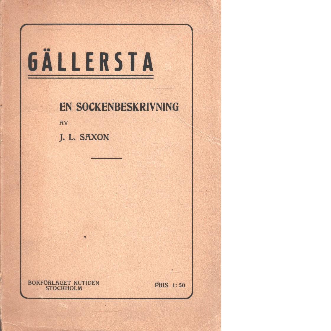 Gällersta : en sockenbeskrivning - Saxon, Johan Lindström