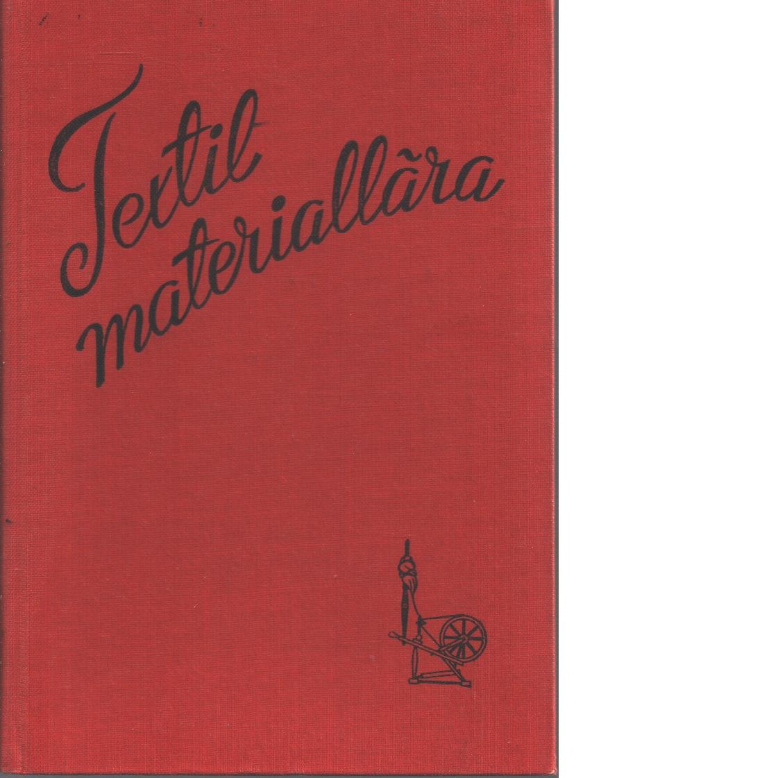 Textil materiallära - Wiklund, Signild och Diurson, Vera