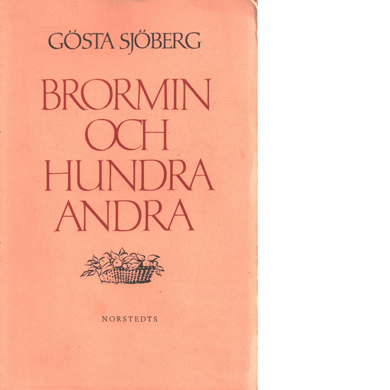Brormin och hundra andra   [Birger Sjöberg] : impressioner, episoder, porträtt : 80-tal till 30-tal - Sjöberg, Gösta