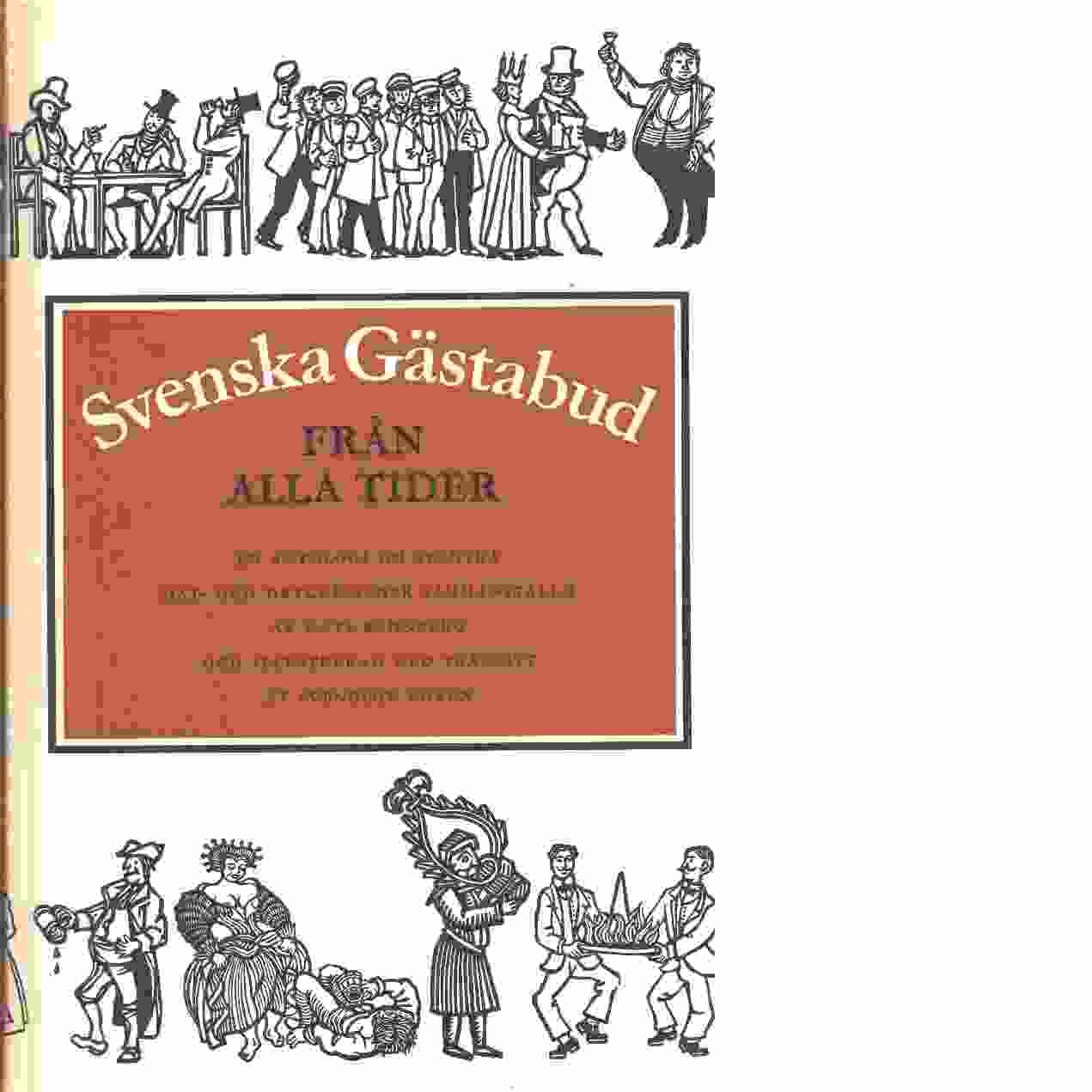 Svenska gästabud från alla tider : en antologi om svenska mat- och dryckesseder - Red. Rehnberg, Mats