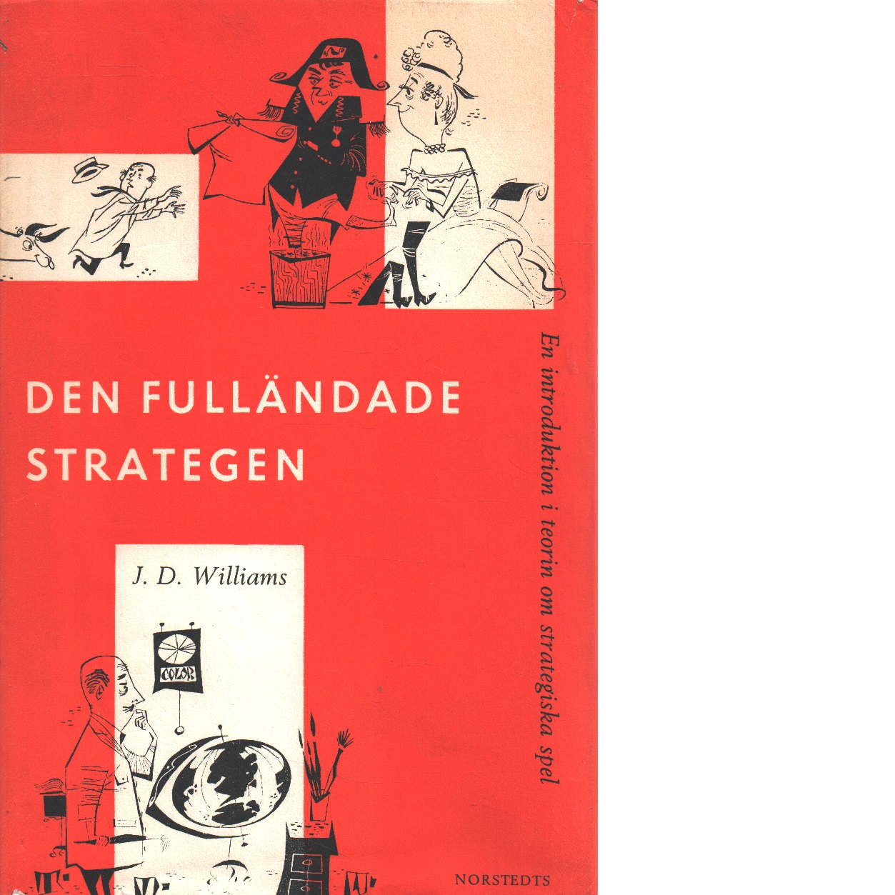 Den fulländade strategen : en introduktion i teorin om strategiska spel - Williams, J. D.