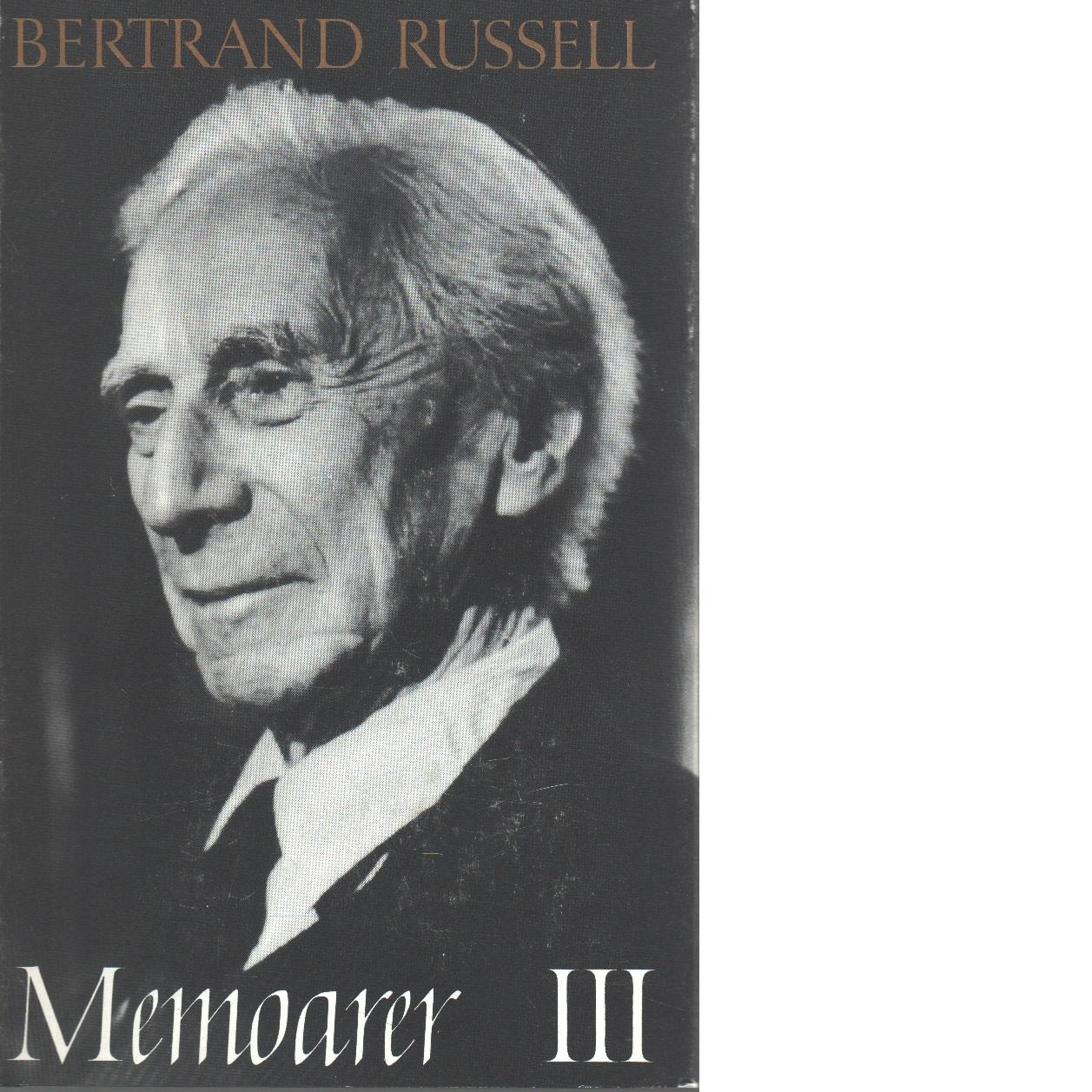 Memoarer. 3, 1944-1967 - Russell, Bertrand
