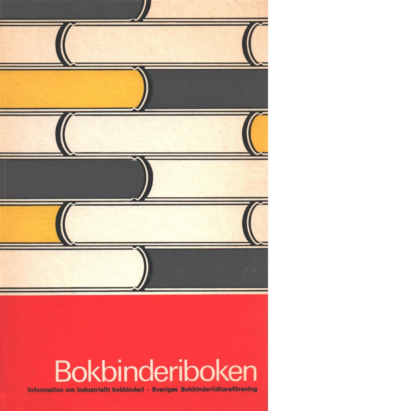 Bokbinderiboken : information om industriellt bokbinderi - Wahlström, Lars