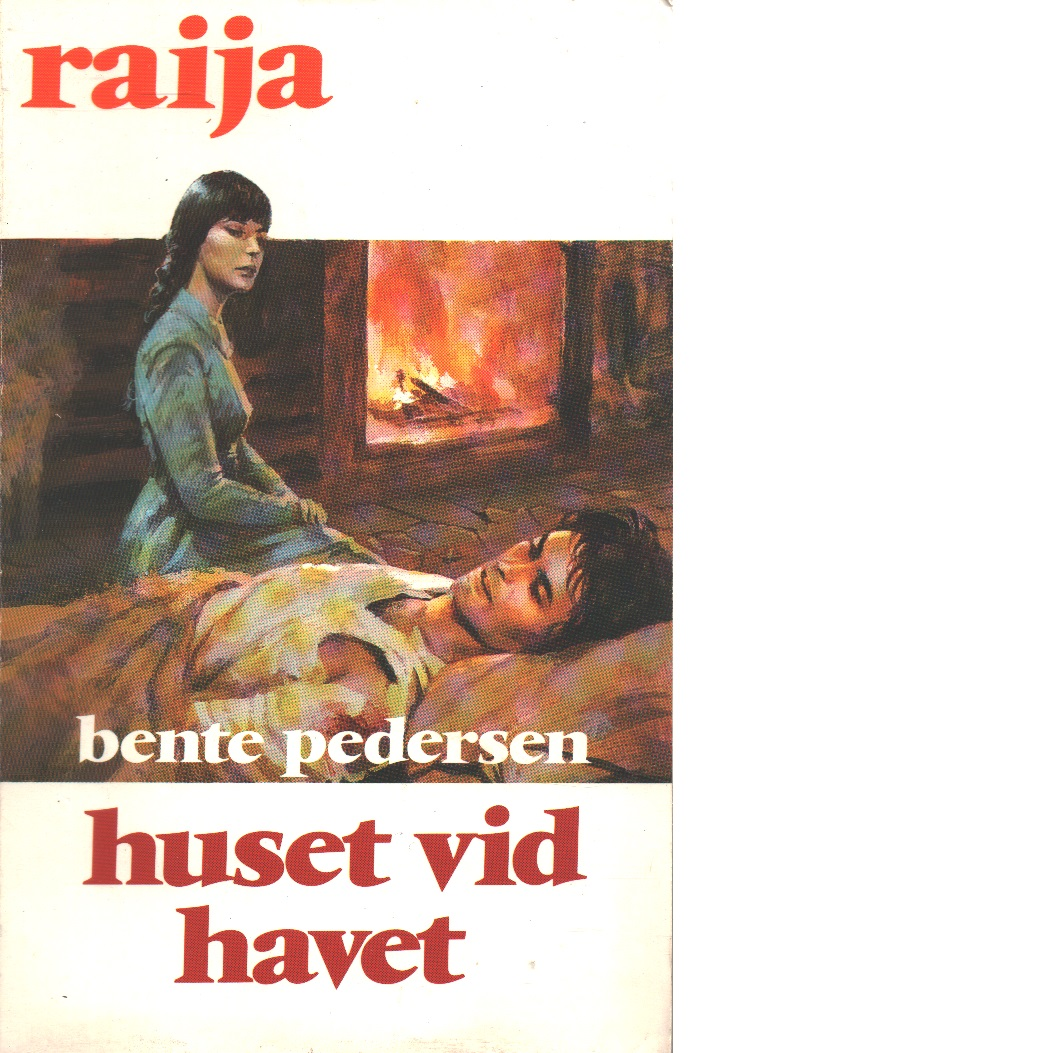 Raija : Huset vid havet - Pedersen, Bente