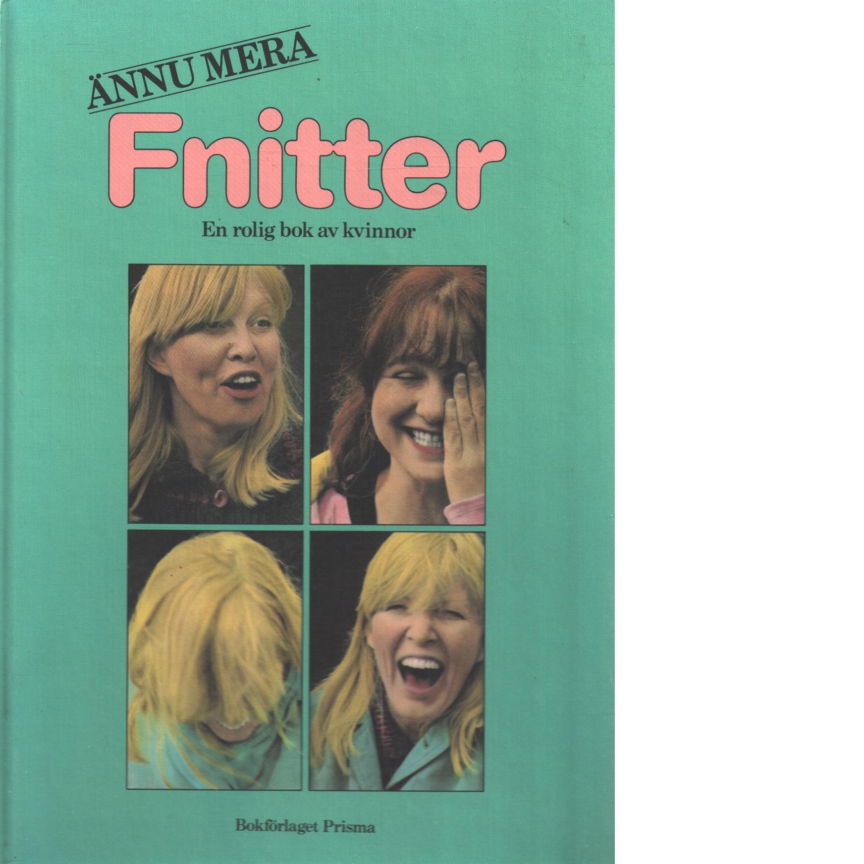 Ännu mera fnitter : en rolig bok av kvinnor - Red.
