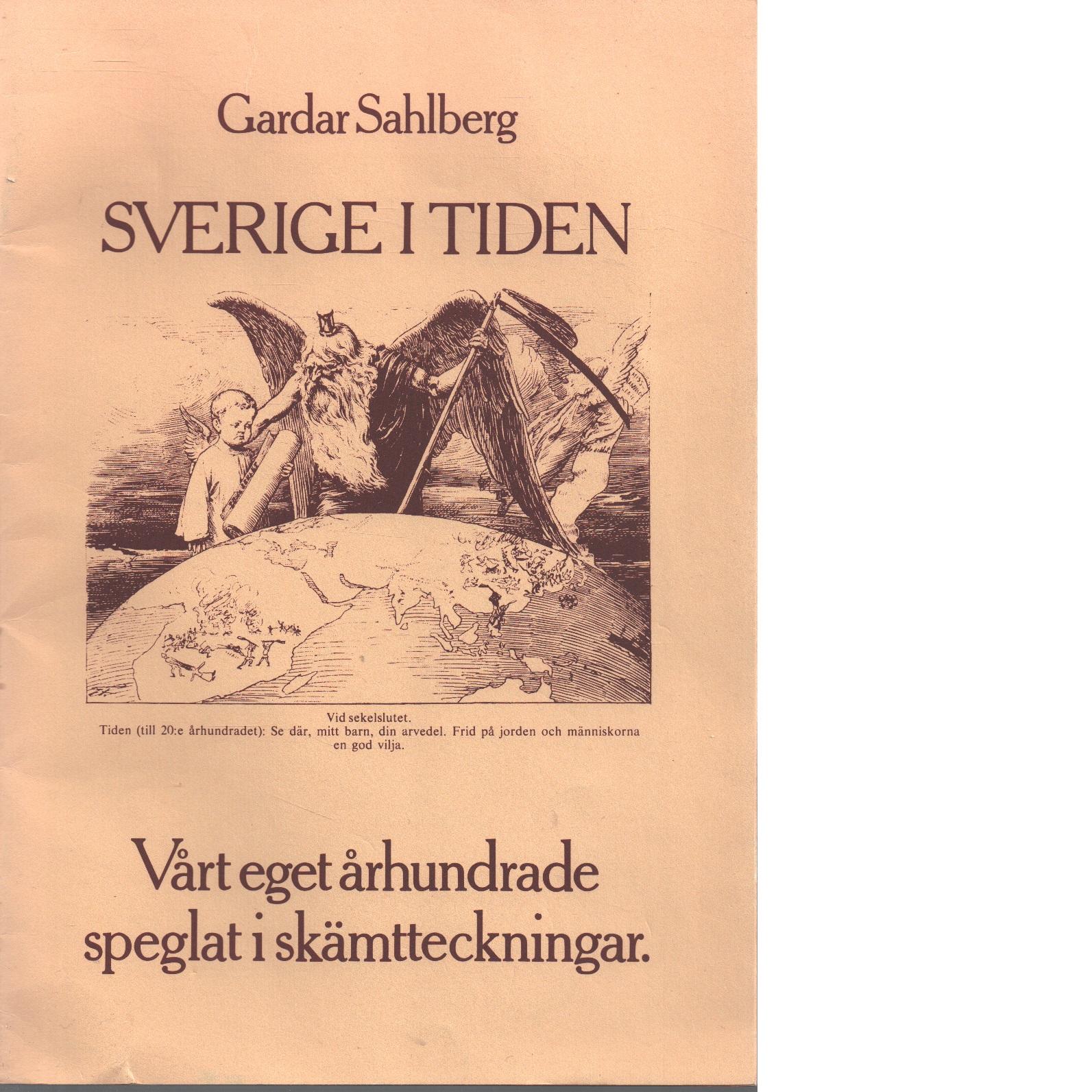 Sverige i tiden : vårt eget århundrade speglat i skämtteckningar - Sahlberg, Gardar