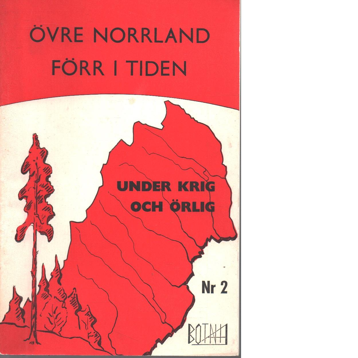 Övre Norrland förr i tiden 2 Under krig och örlig - Red.