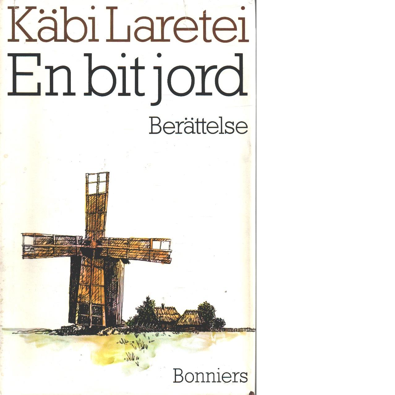 En bit jord : [berättelse] - Laretei, Käbi