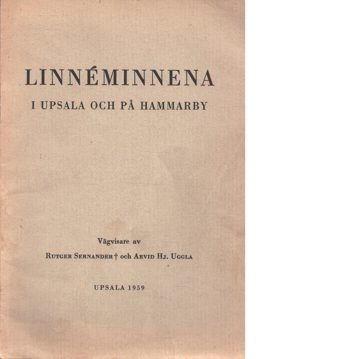 Linnéminnena i Upsala och på Hammarby : vägvisare - Sernander, Rutger