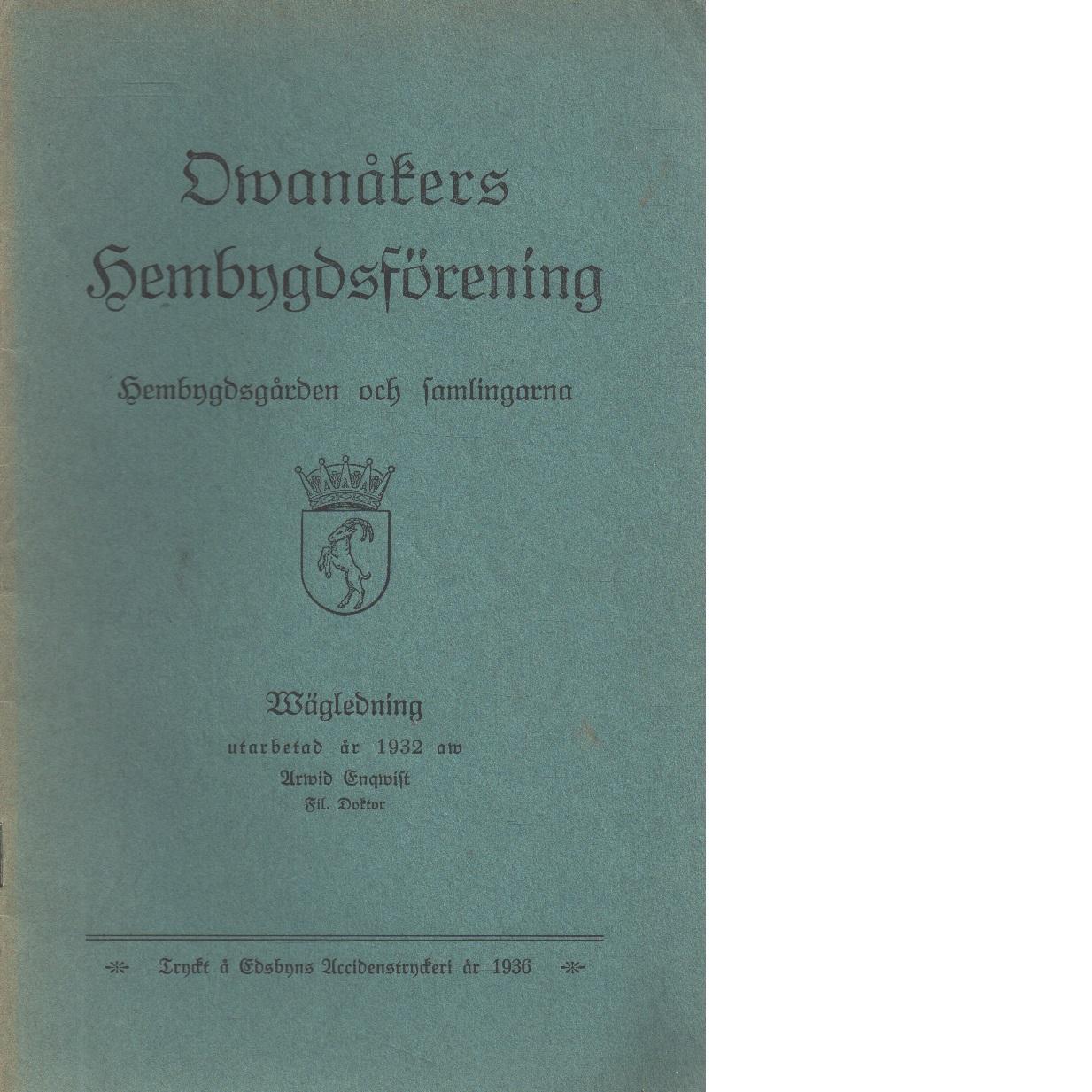 Ovanåkers hembygdsförening : hembygdsgården och samlingarna : vägledning utarb. år 1932 - Enqvist, Arvid