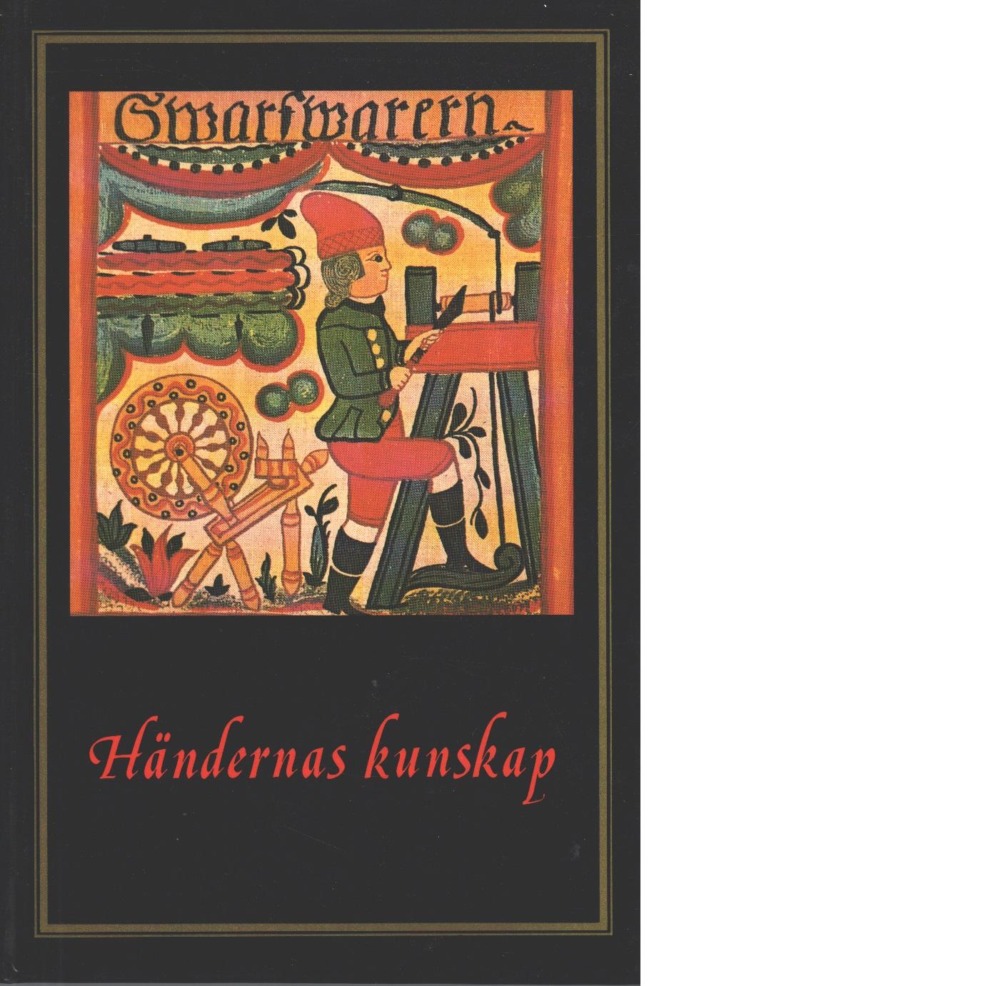 Händernas kunskap : en kortfattad grundbok för studiecirklar inom konsthantverksområdet i Sveriges kyrkliga studieförbund - Wallander, Gunnar