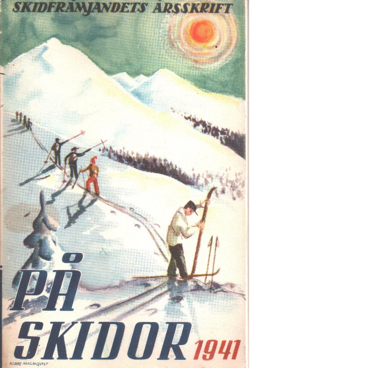 På skidor : Skid- och friluftsfrämjandets årsbok. Årsbok 1941 - Skid- och friluftsfrämjandet