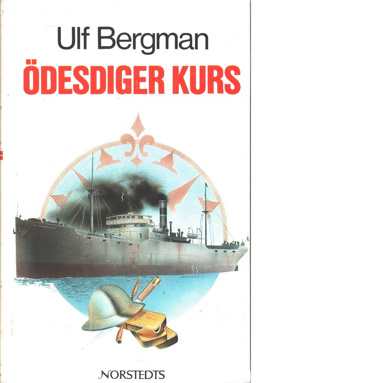 Ödesdiger kurs : en historia från Kinesiska sjön - Bergman, Ulf
