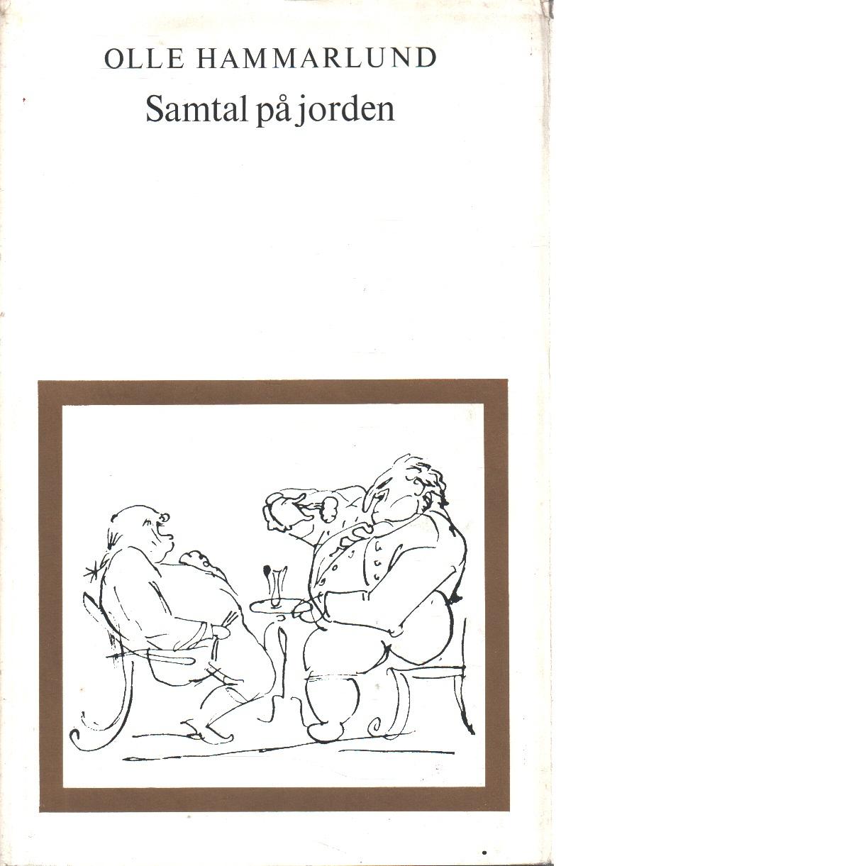 Samtal på jorden : essayer och tankeflygningar - Hammarlund, Olle