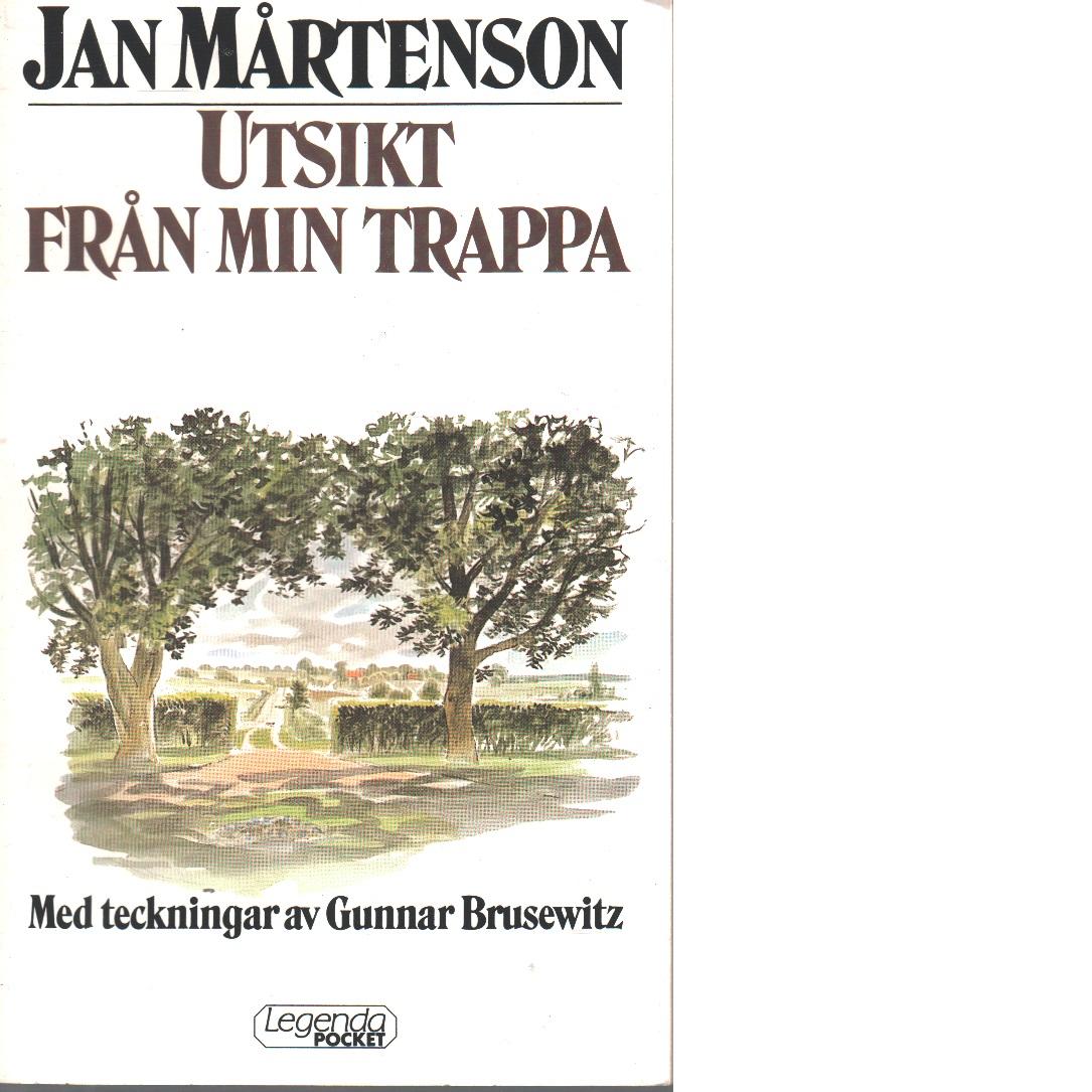 Utsikt från min trappa - Mårtenson, Jan
