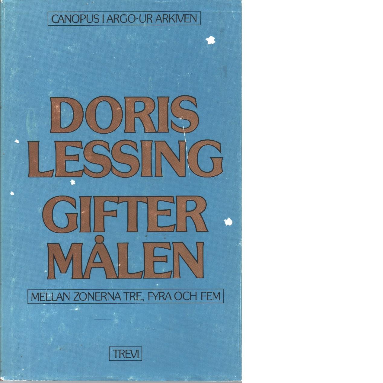 Giftermålen mellan zonerna tre, fyra och fem : berättat av krönikörerna i zon tre - Lessing, Doris
