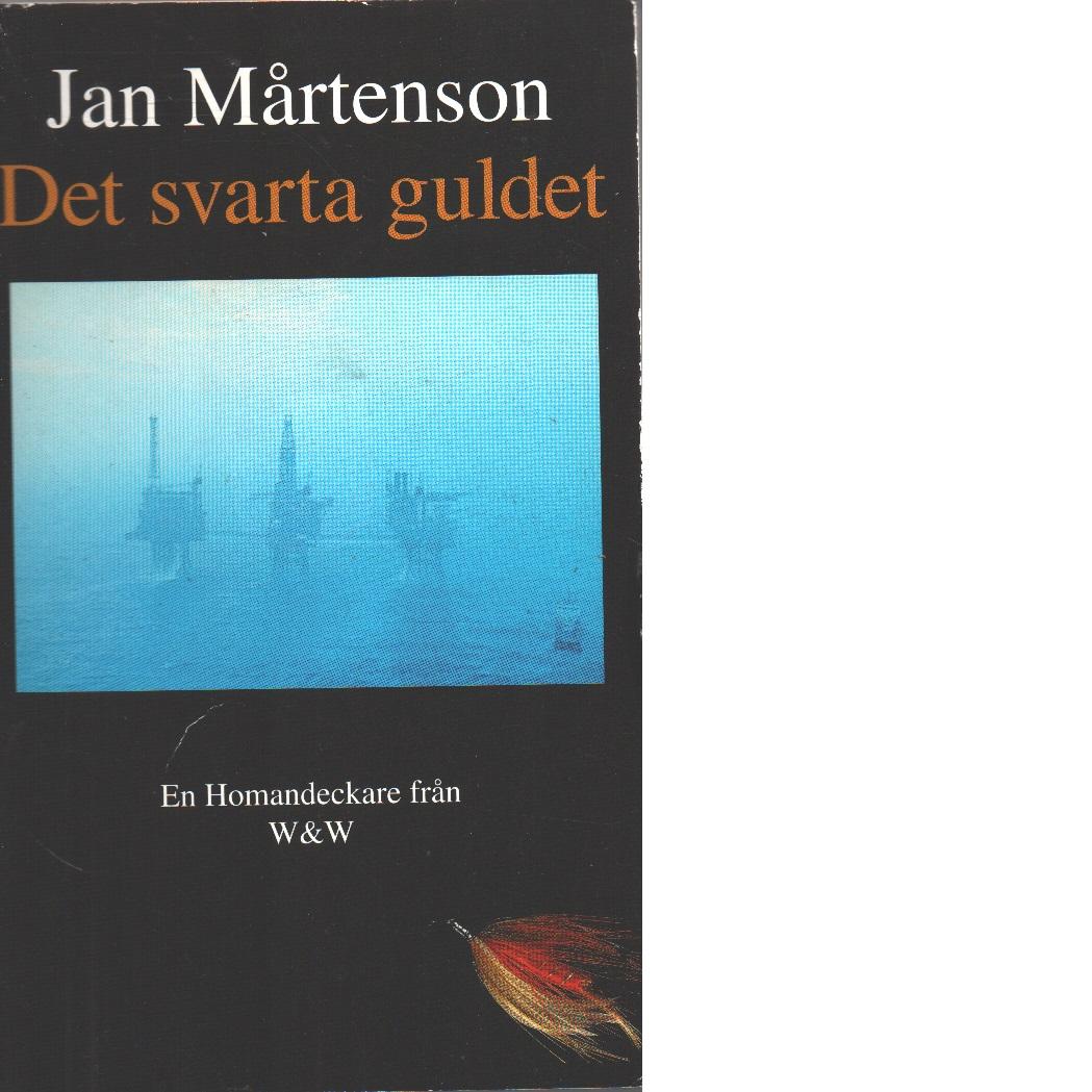 Det svarta guldet : detektivroman - Mårtenson, Jan