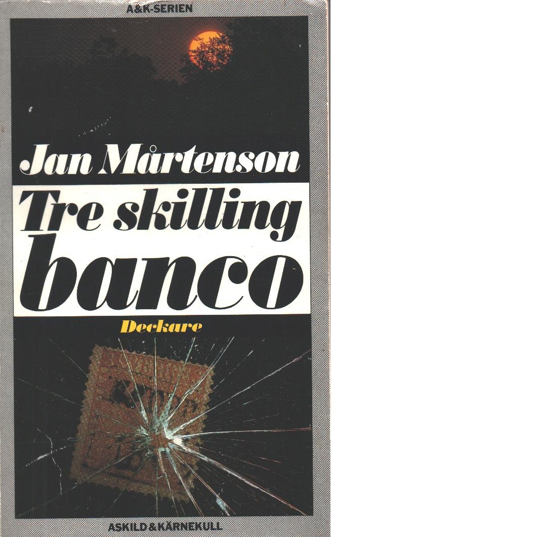 Tre skilling banco - Mårtenson, Jan