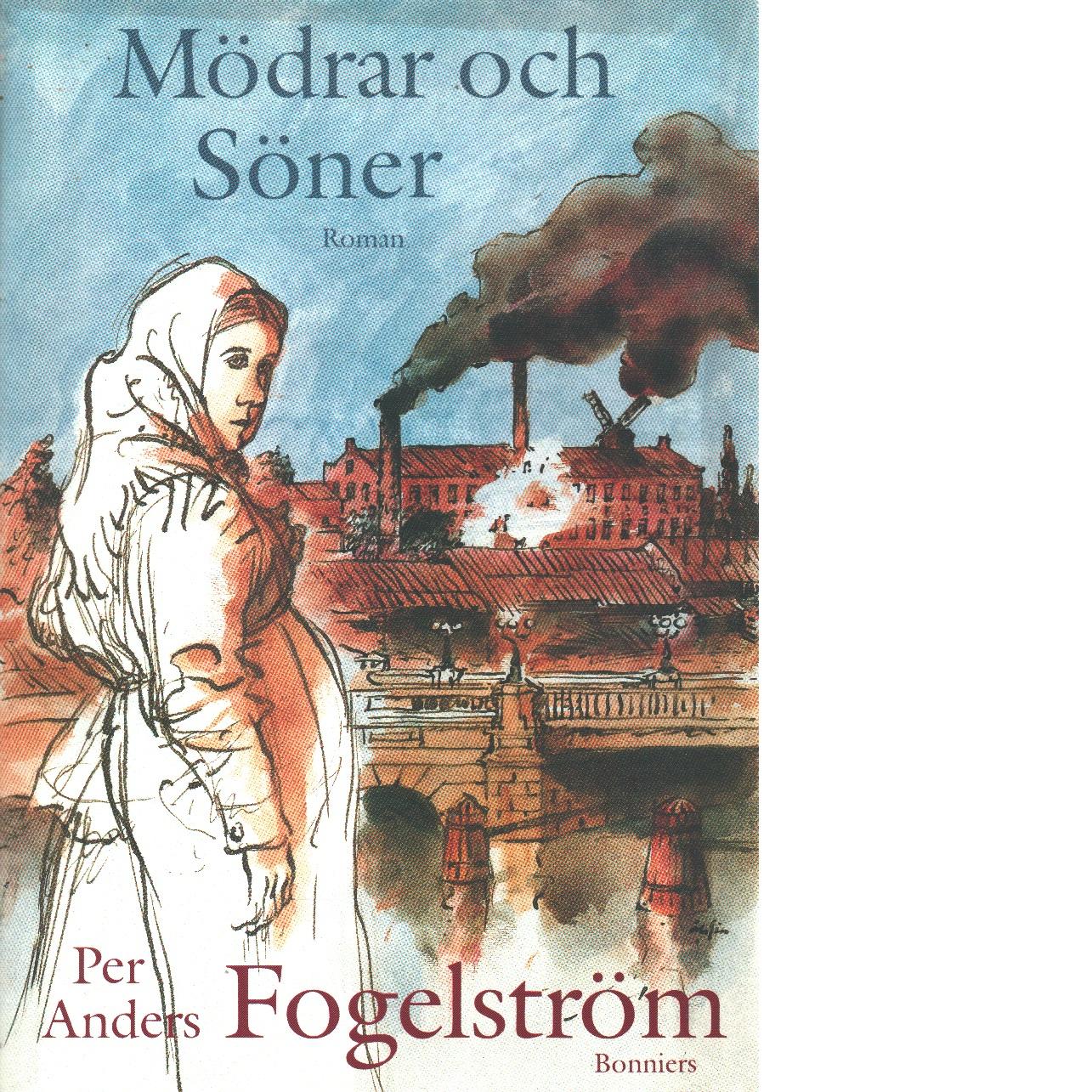 Mödrar och söner - Fogelström, Per Anders