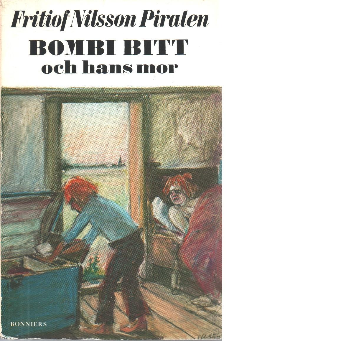 Bombi Bitt och hans mor - Nilsson Piraten, Fritiof