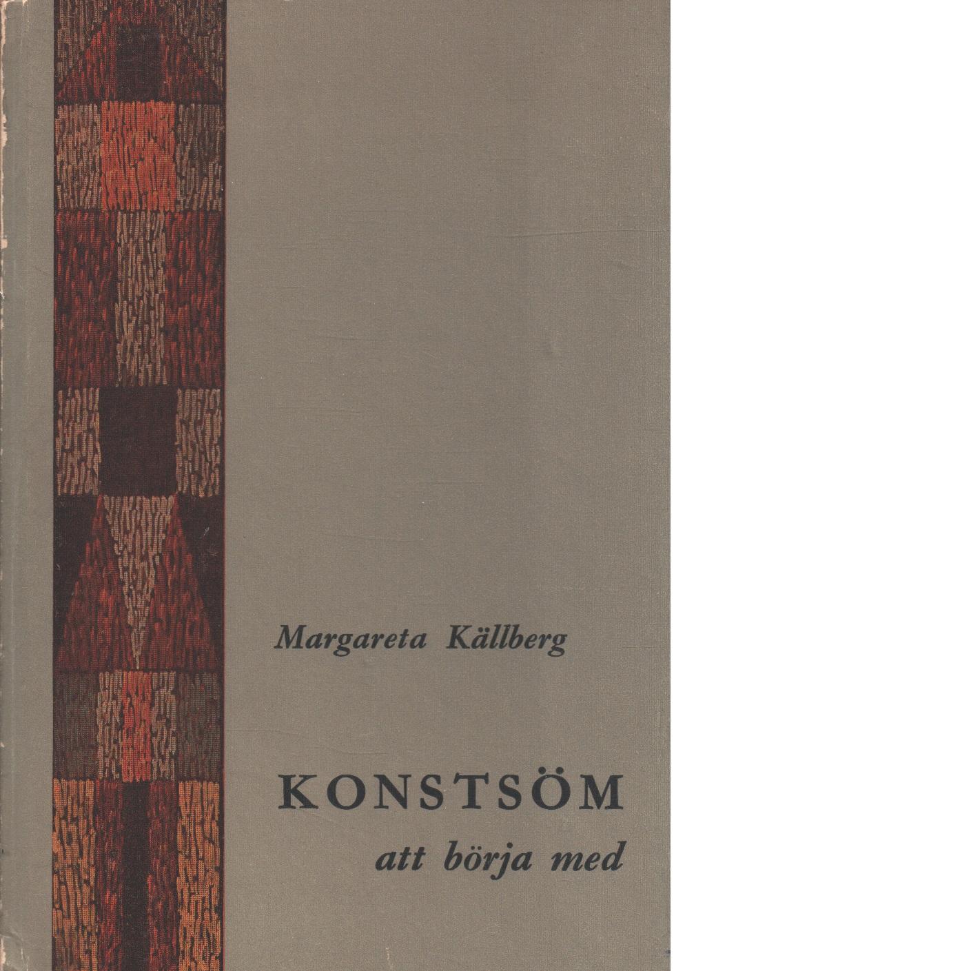 Konstsöm att börja med : en kursbok från LTK - Källberg, Margareta