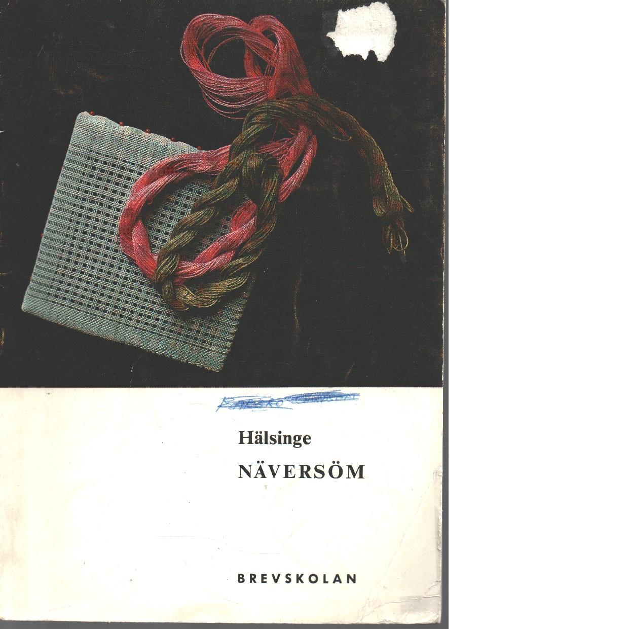 Hälsingenäversöm - Andréasson, Maja och Sköld, Elin samtMuth-Nordin, Britta