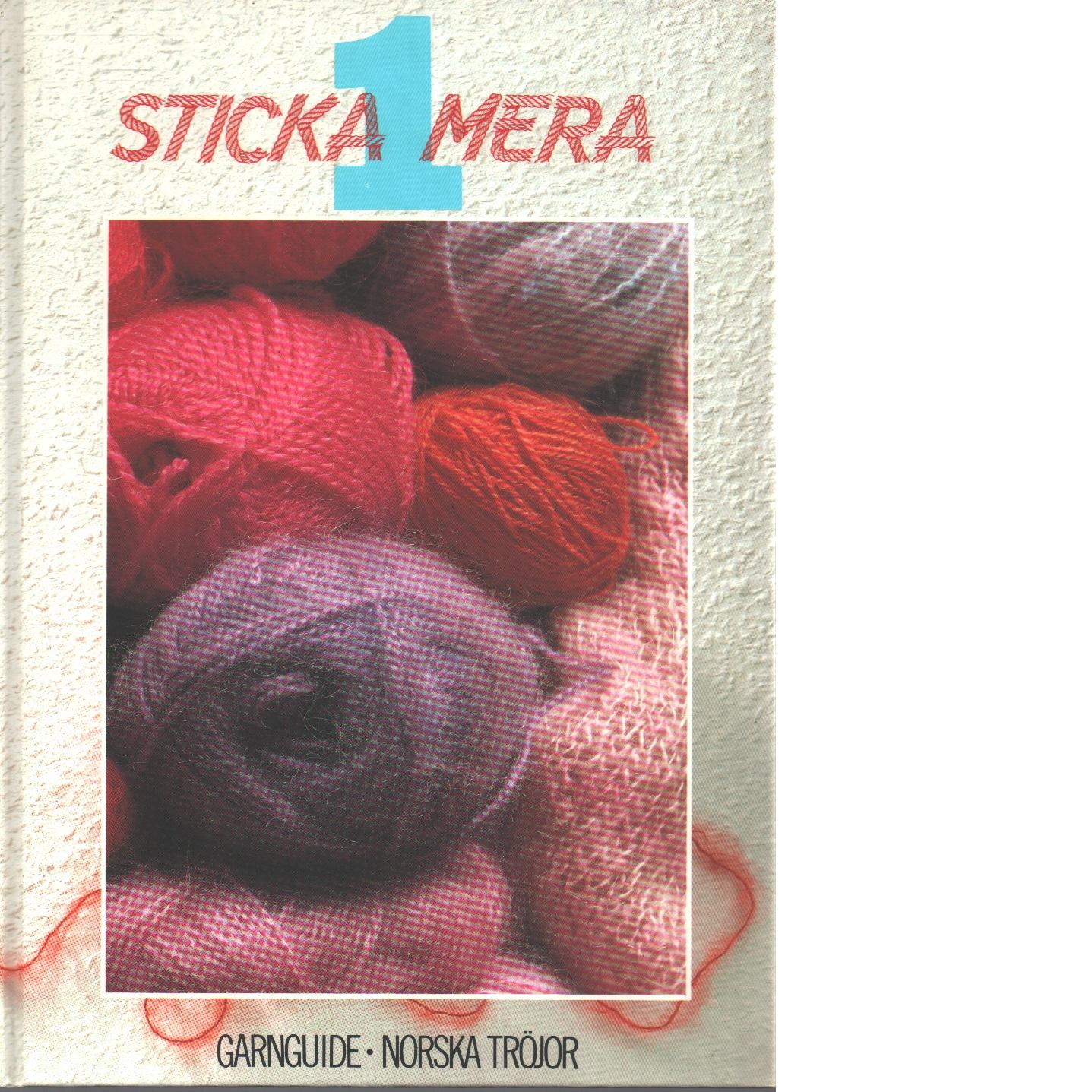 Sticka mera. 1, [Garnguide, norska tröjor] - Red.