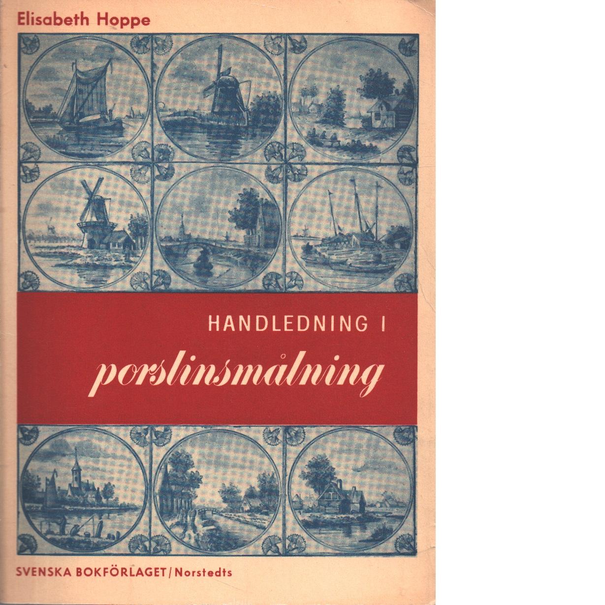 Handledning i porslinsmålning - Hoppe, Elisabeth
