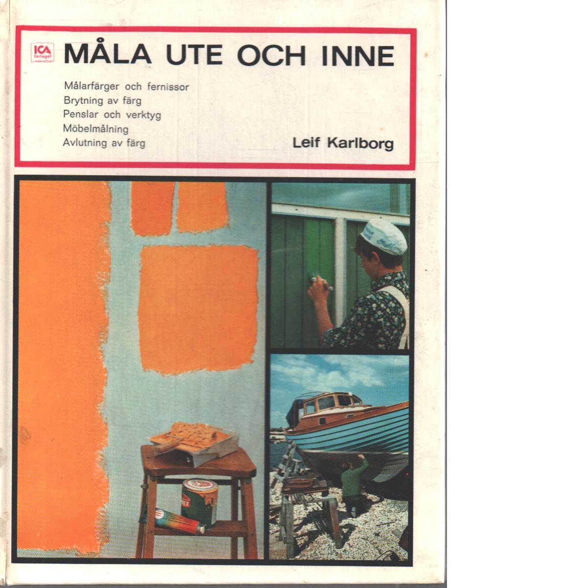 Måla ute och inne : målarfärger och fernissor - Karlborg, Leif