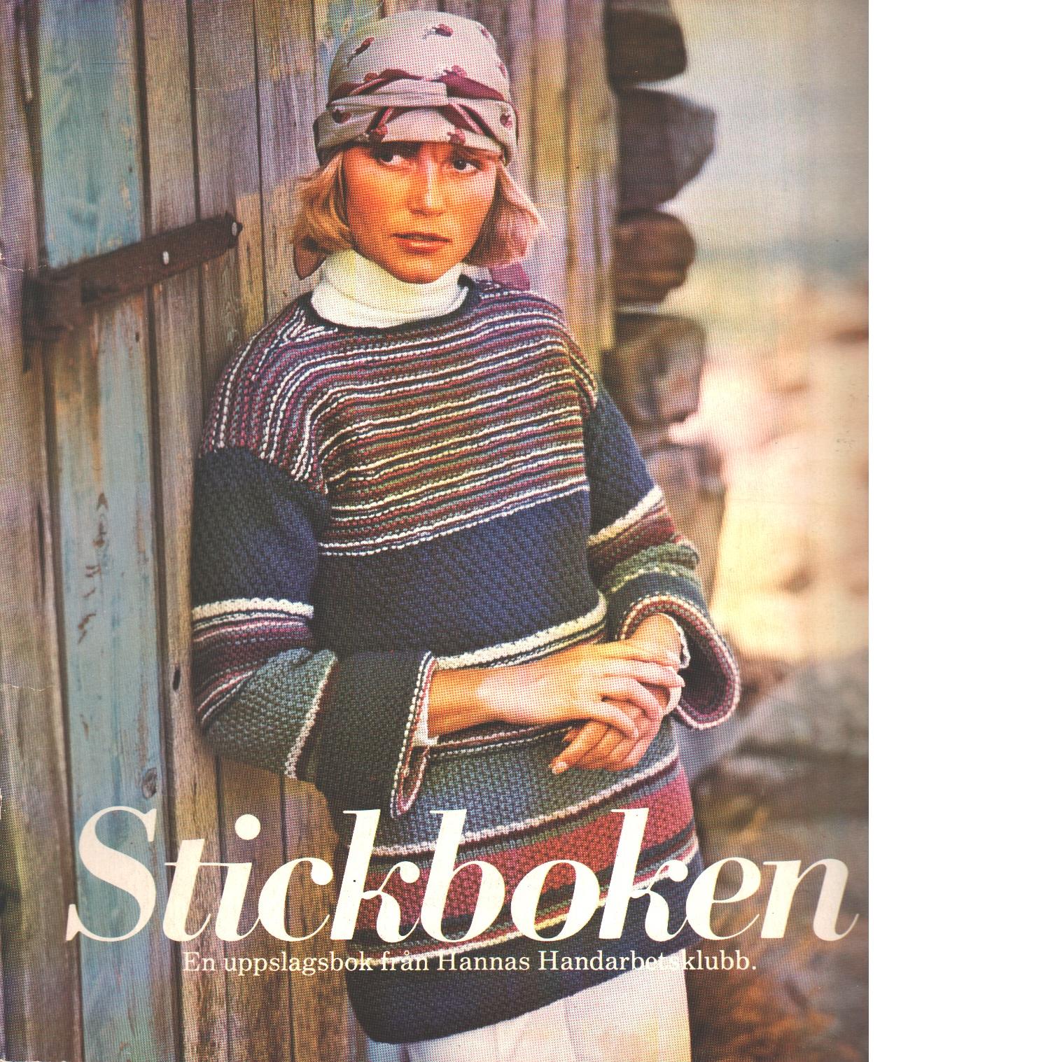 Stickboken : en uppslagsbok från Hannas handarbetsklubb - Red.