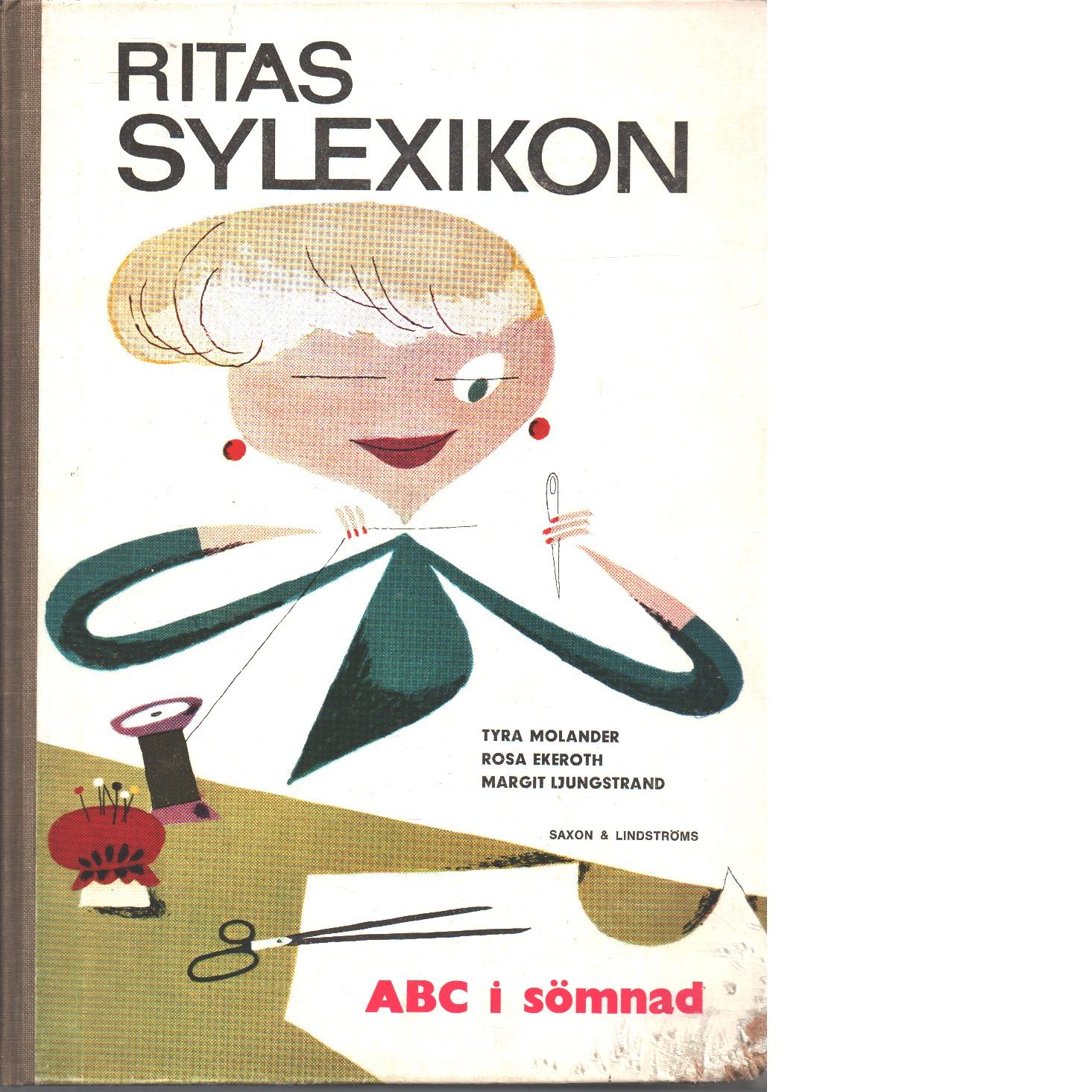 Ritas sylexikon : [ABC i sömnad] - Molander, Tyra och Ljungstrand, Margit samt Ekeroth, Rosa