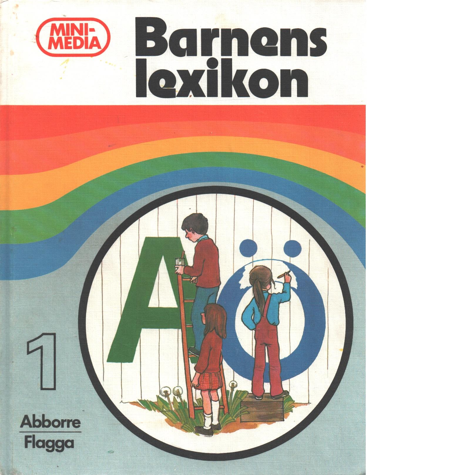 Barnens lexikon : Minimedia  1 Abbore - Flagga - Nygren, Tord och Larsson, Lars-Gunnar samt Hedman, Hardy
