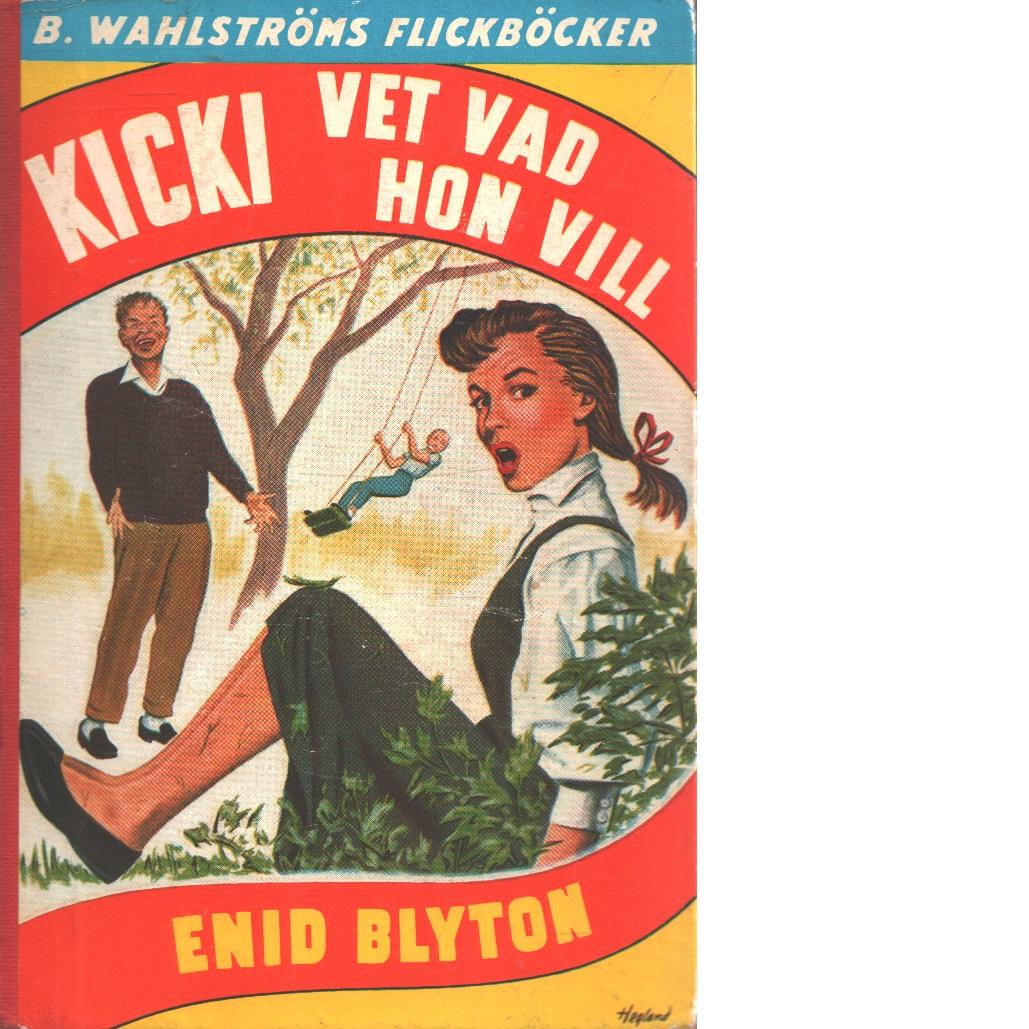 Kicki vet vad hon vill - Blyton, Enid