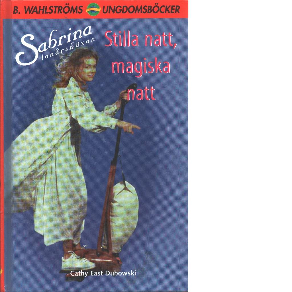 Sabrina tonårshäxan ; 5 Stilla natt, magiska natt - Dubowski, Cathy East
