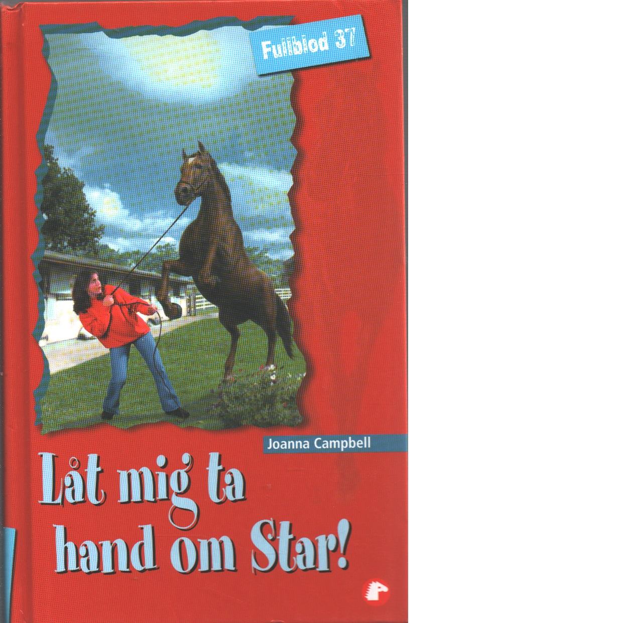 Låt mig ta hand om Star! - Campbell, Joanna