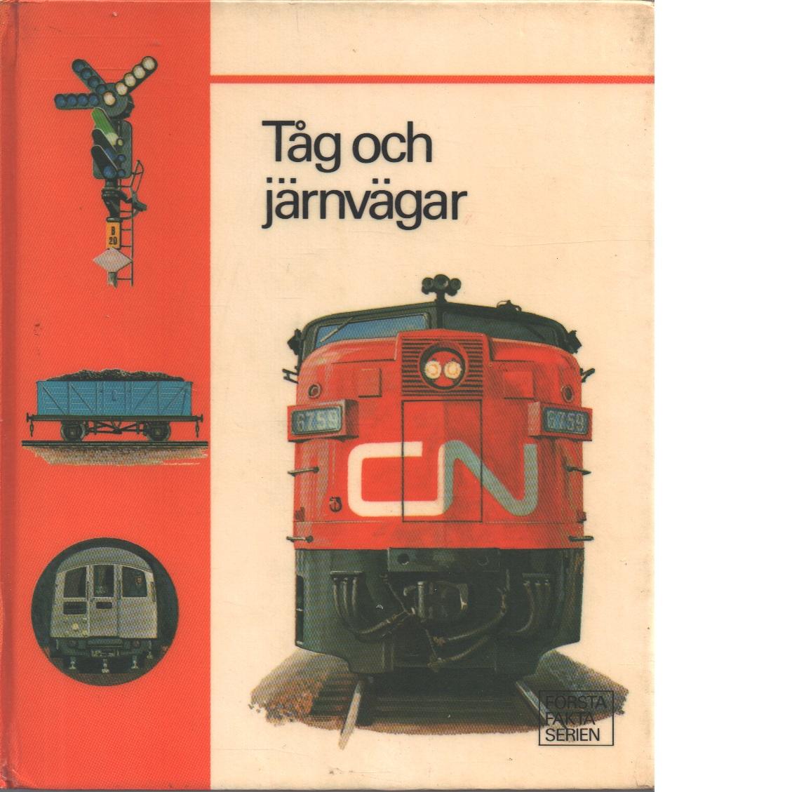 Tåg och järnvägar. - Red.
