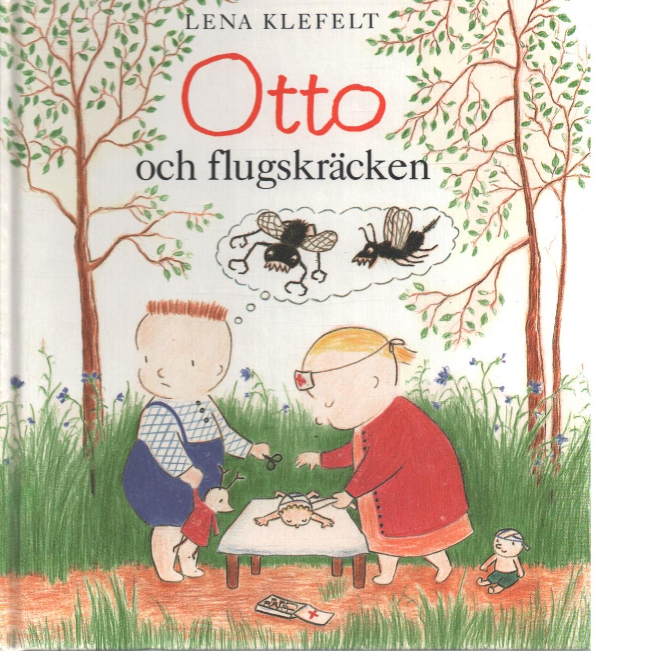 Otto och flugskräcken - Klefelt, Lena,