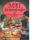 Mat för barnfamiljer : [råd, recept och matsedlar redan från graviditeten] - Gyllensvärd, Åke och Melin, Birgitta samt Ståhl, Karin