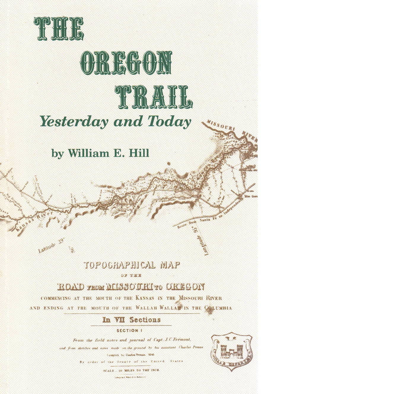 The Oregon Trail: Yesterday and Today - Hill, William E.