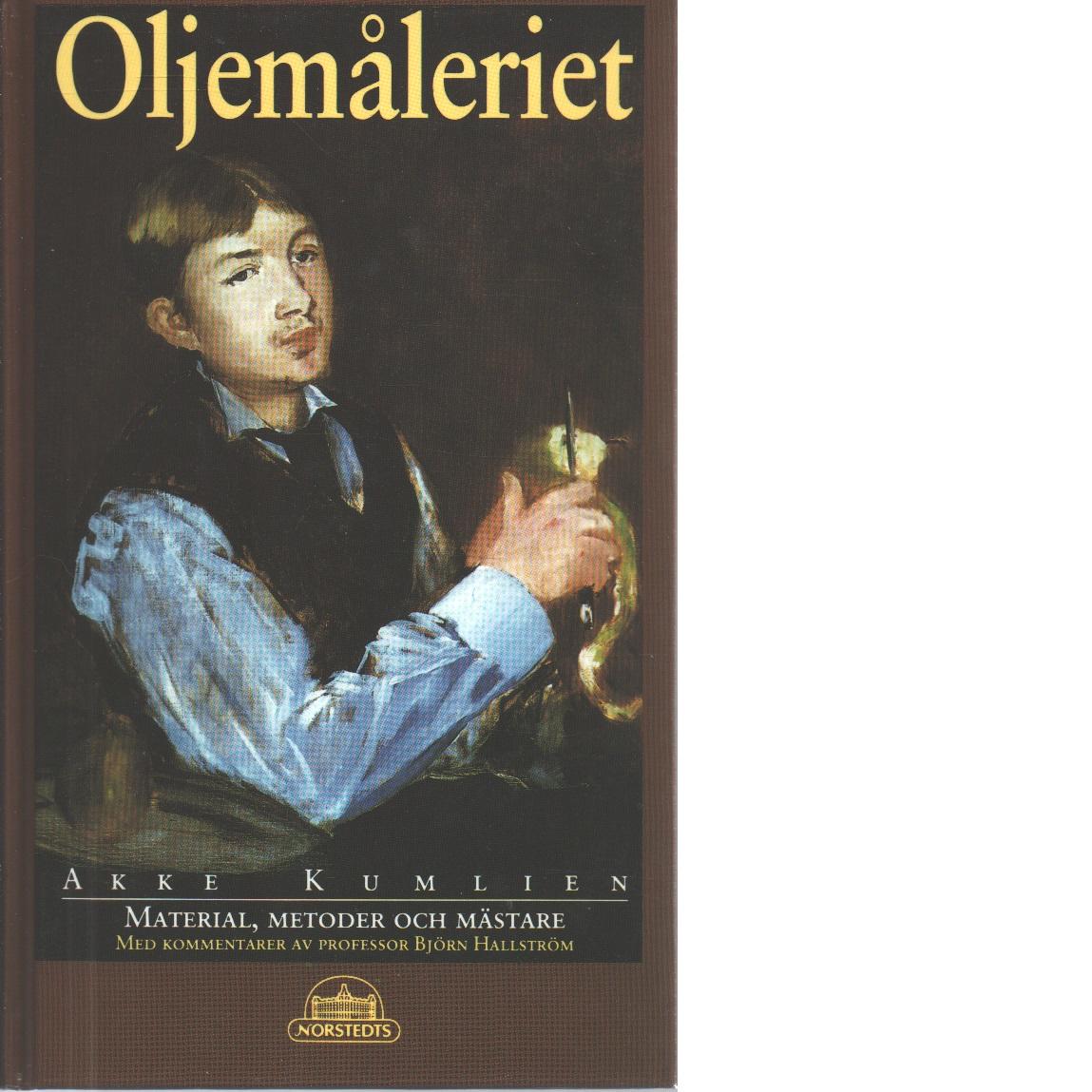 Oljemåleriet : material, metoder och mästare - Kumlien, Akke