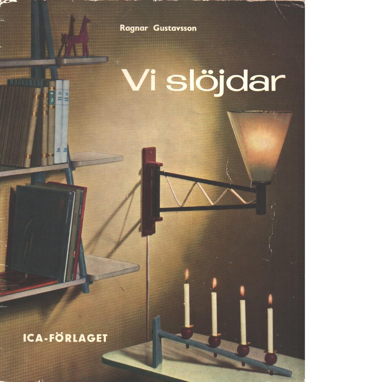 Vi slöjdar : med rundstav - Gustavsson, Ragnar